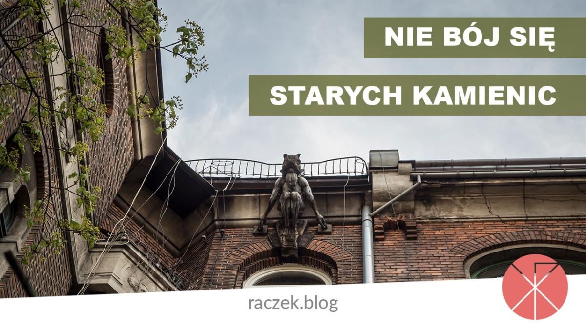 Nie bój się starych kamienic. Lubomirskiego 27-29 w Krakowie