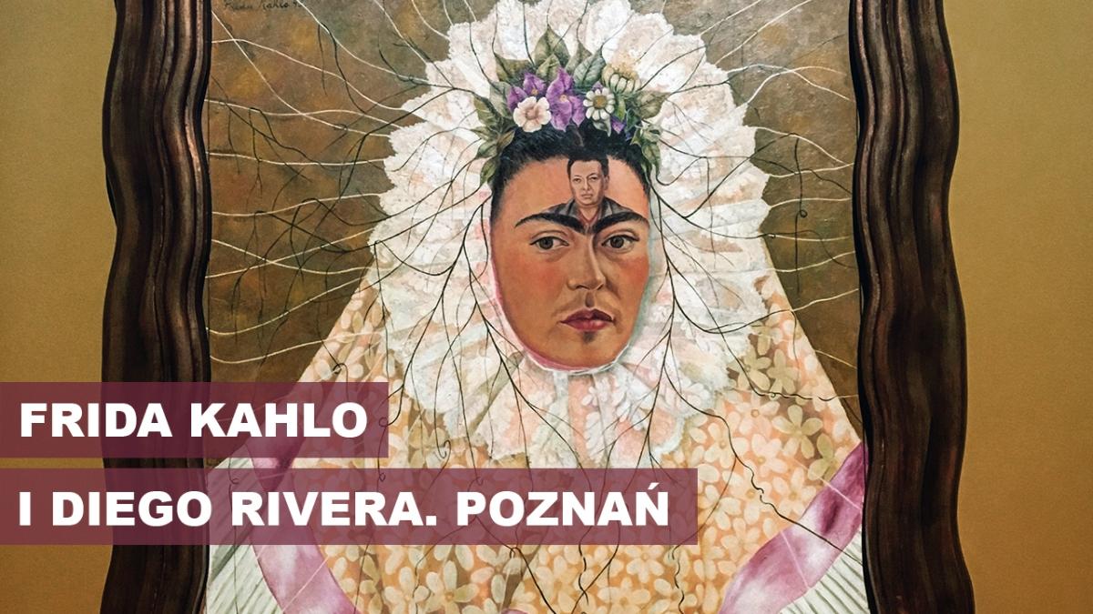 Najsłynniejsze zrośnięte brwi na świecie. Frida Kahlo & Diego Rivera w Poznaniu